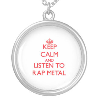 Keep calm and listen to RAP METAL Custom Necklace