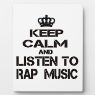 Keep Calm And Listen To Rap Music Display Plaque