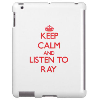 Keep calm and Listen to Ray