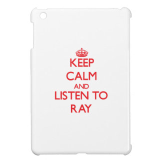 Keep calm and Listen to Ray Cover For The iPad Mini