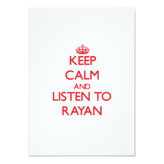 Keep Calm and Listen to Rayan 5x7 Paper Invitation Card