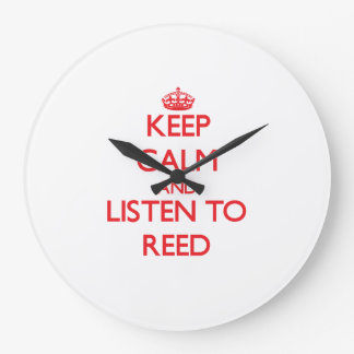 Keep calm and Listen to Reed Clocks