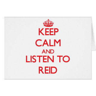 Keep calm and Listen to Reid Greeting Card