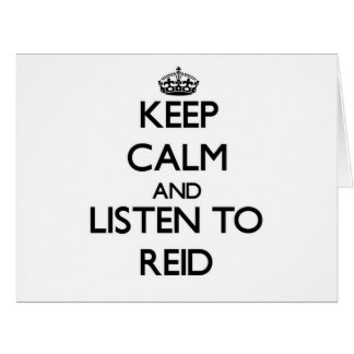 Keep calm and Listen to Reid Large Greeting Card