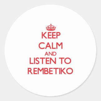 Keep calm and listen to REMBETIKO Classic Round Sticker