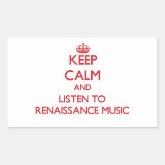 Keep calm and listen to RENAISSANCE MUSIC Rectangular Sticker