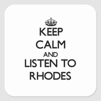 Keep calm and Listen to Rhodes Square Sticker
