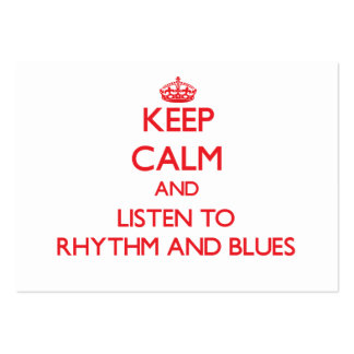 Keep calm and listen to RHYTHM AND BLUES Business Card Template