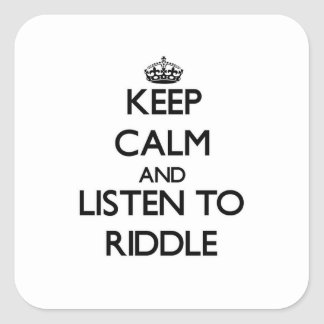 Keep calm and Listen to Riddle Stickers