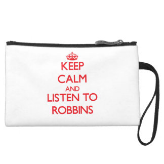 Keep calm and Listen to Robbins Wristlet Clutches