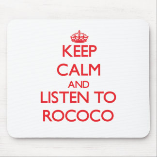 Keep calm and listen to ROCOCO Mouse Pads