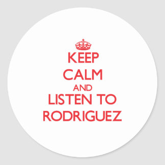 Keep calm and Listen to Rodriguez Classic Round Sticker