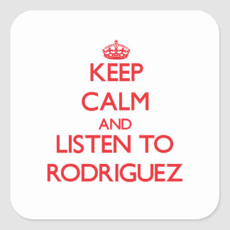 Keep calm and Listen to Rodriguez Square Sticker