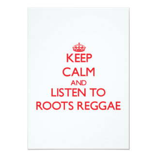 Keep calm and listen to ROOTS REGGAE 5x7 Paper Invitation Card
