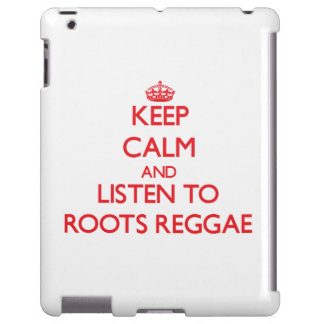 Keep calm and listen to ROOTS REGGAE