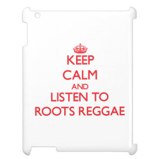 Keep calm and listen to ROOTS REGGAE Case For The iPad