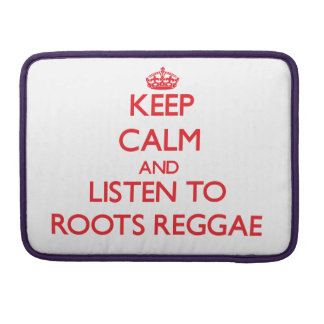 Keep calm and listen to ROOTS REGGAE MacBook Pro Sleeve