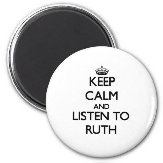 Keep Calm and listen to Ruth Fridge Magnets