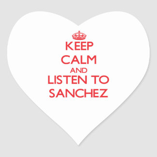 Keep calm and Listen to Sanchez Heart Stickers