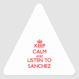 Keep calm and Listen to Sanchez Triangle Stickers