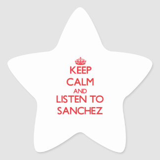 Keep calm and Listen to Sanchez Star Stickers