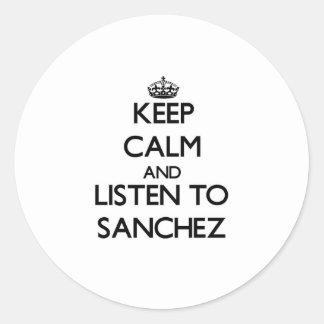 Keep calm and Listen to Sanchez Round Sticker