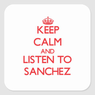 Keep calm and Listen to Sanchez Stickers
