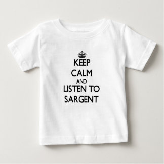 Keep calm and Listen to Sargent Baby T-Shirt