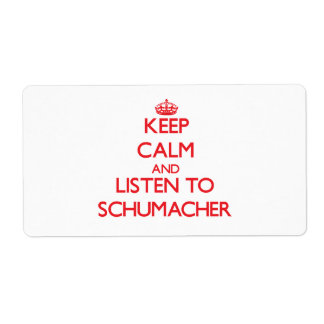Keep calm and Listen to Schumacher Shipping Label