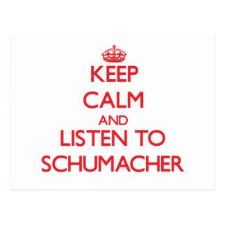 Keep calm and Listen to Schumacher Postcard
