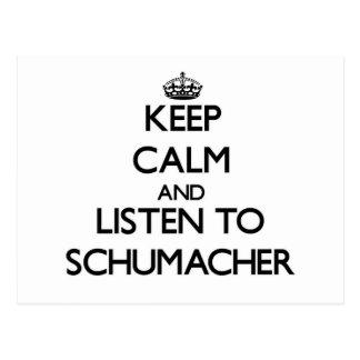 Keep calm and Listen to Schumacher Post Card