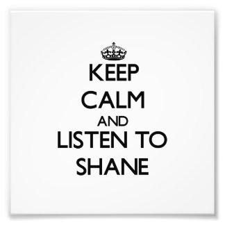 Keep Calm and Listen to Shane Photo