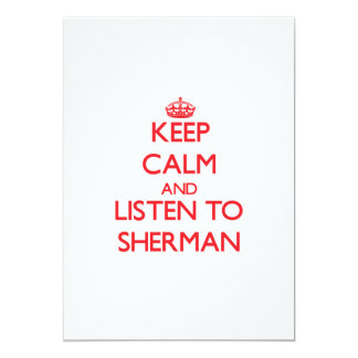 Keep calm and Listen to Sherman 5x7 Paper Invitation Card