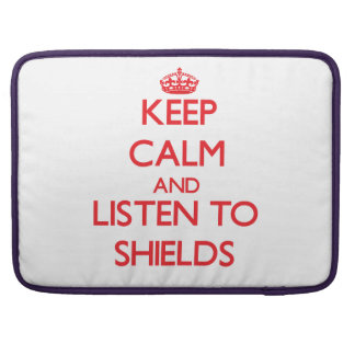 Keep calm and Listen to Shields Sleeves For MacBooks