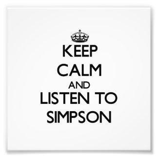 Keep calm and Listen to Simpson Photographic Print
