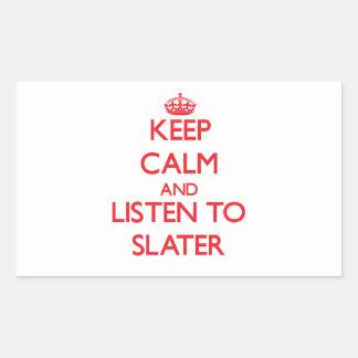 Keep calm and Listen to Slater Rectangular Sticker
