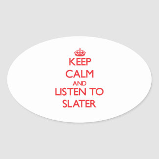 Keep calm and Listen to Slater Sticker
