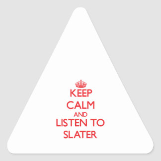 Keep calm and Listen to Slater Triangle Stickers