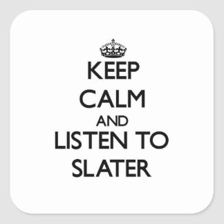 Keep calm and Listen to Slater Stickers