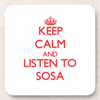 Keep calm and Listen to Sosa Beverage Coasters