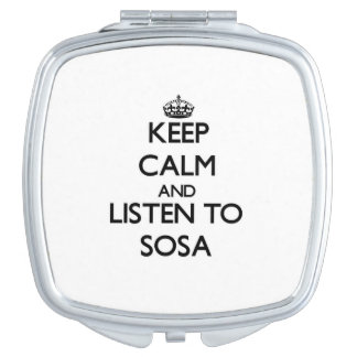 Keep calm and Listen to Sosa Compact Mirrors