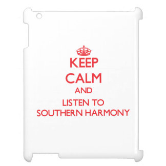 Keep calm and listen to SOUTHERN HARMONY iPad Cases