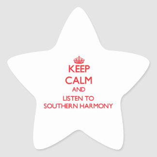 Keep calm and listen to SOUTHERN HARMONY Stickers
