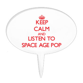 Keep calm and listen to SPACE AGE POP Cake Topper