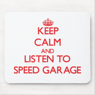 Keep calm and listen to SPEED GARAGE Mouse Pads