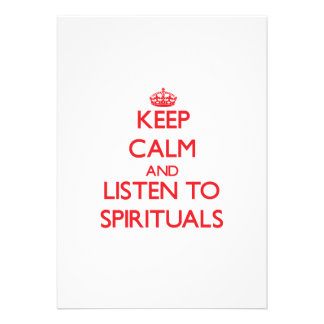 Keep calm and listen to SPIRITUALS Personalized Invites
