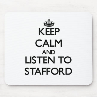 Keep calm and Listen to Stafford Mouse Pads