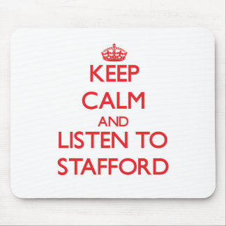 Keep calm and Listen to Stafford Mousepads