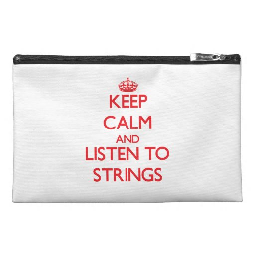 Keep calm and listen to STRINGS Travel Accessories Bags