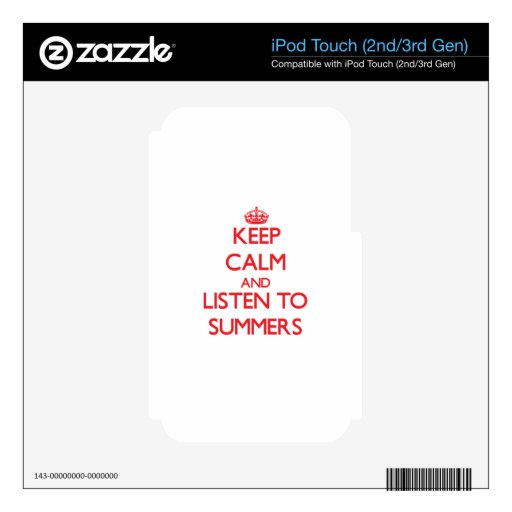 Keep calm and Listen to Summers Skins For iPod Touch 2G